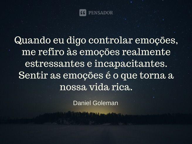 Inteligencia Emocional Frases De Daniel Goleman En Portugués